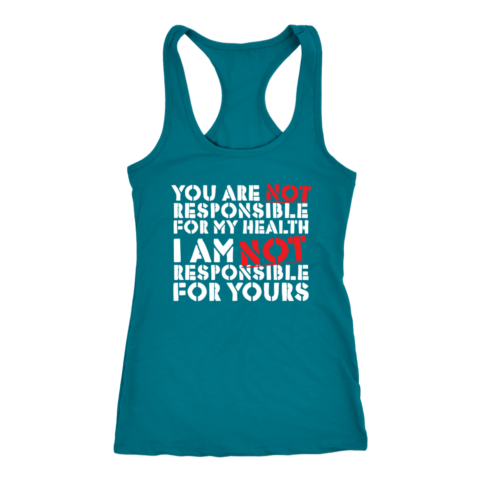You Are NOT Responsible for My Health - Tank Top