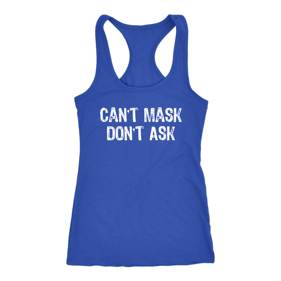Can't Mask Don't Ask - Tank Top