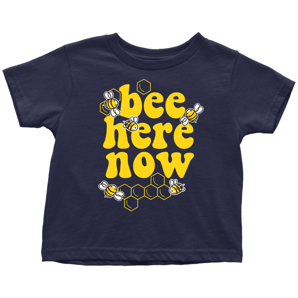 Bee Here Now - Toddler Tee