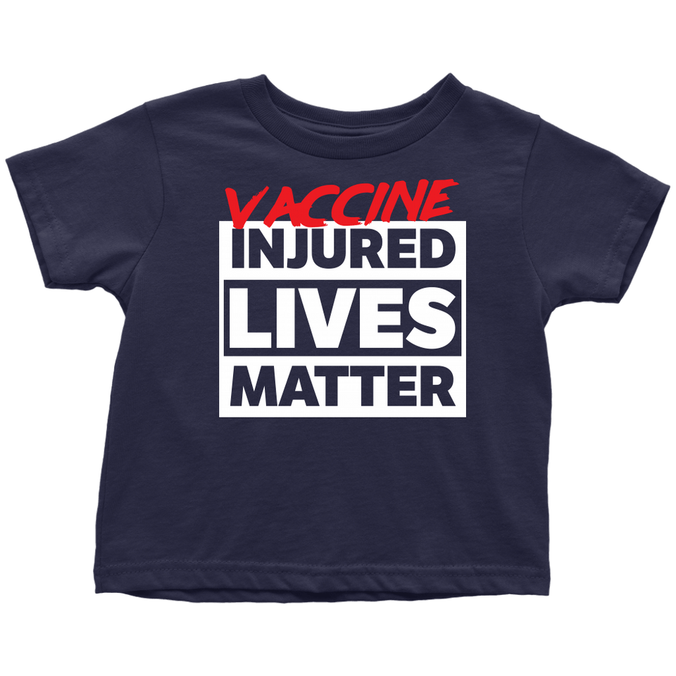 Vaccine Injured Lives Matter - Toddler Tee