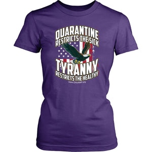 OAMF - Quarantine Restricts the Sick - Tyranny Restricts the Healthy (eagle) - Women's Tee