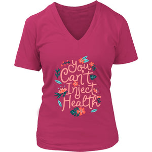 You Can't Inject Health - Women's V-Neck Tee