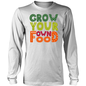 Grow Your Own Food - Long Sleeve Tee
