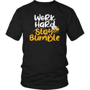 Work Hard Stay Bumble - Unisex Tee