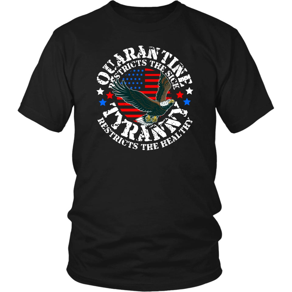 Quarantine Restricts the Sick - Tyranny Restricts the Healthy (circle) - Unisex Tee