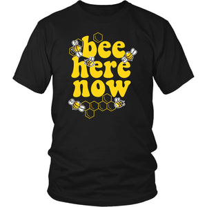 Bee Here Now - Unisex Tee