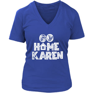 Go Home Karen - Women's V-Neck Tee