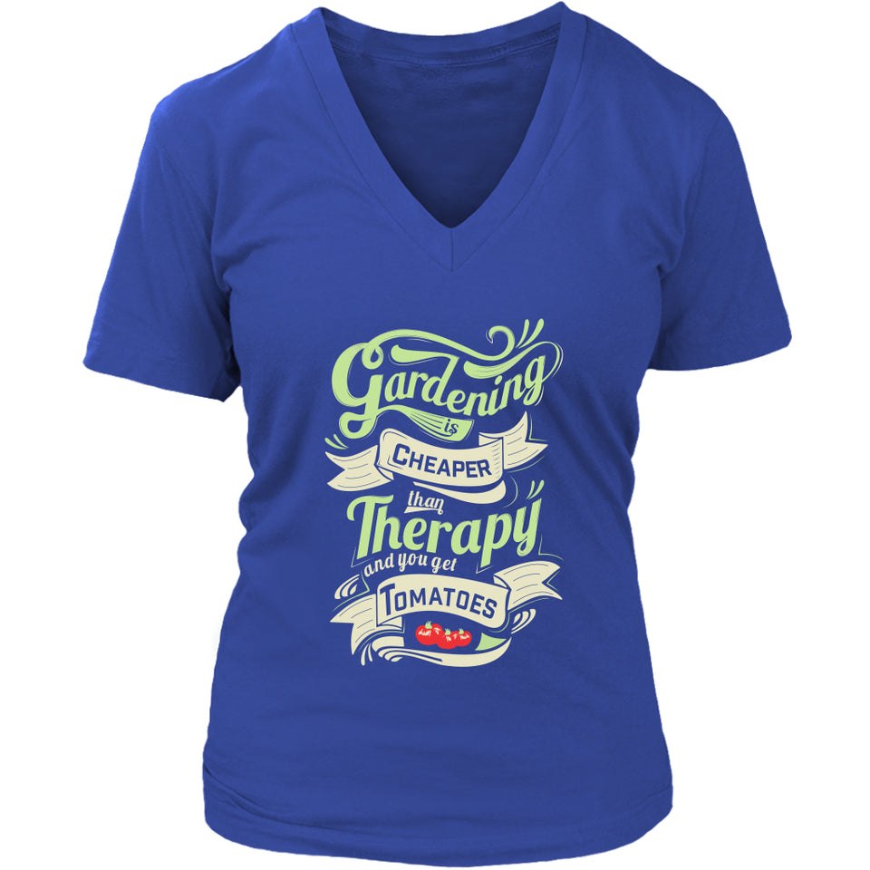 Gardening is Cheaper Than Therapy... and You Get Tomatoes - Women's V-Neck Tee