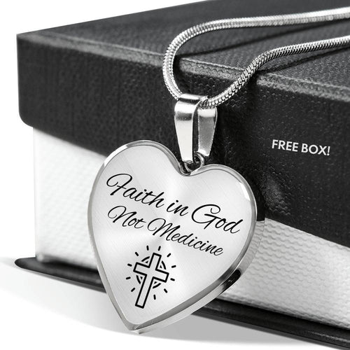 Faith in God Not Medicine - Heart Pendant Necklace (custom engraving option)