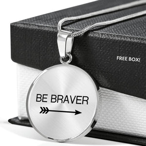 Be Braver - Necklace (custom engraving option)