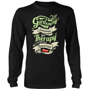 Gardening is Cheaper Than Therapy... and You Get Tomatoes - Long Sleeve Tee