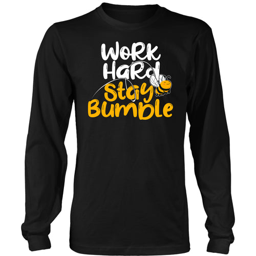 Work Hard Stay Bumble - Long Sleeve Tee