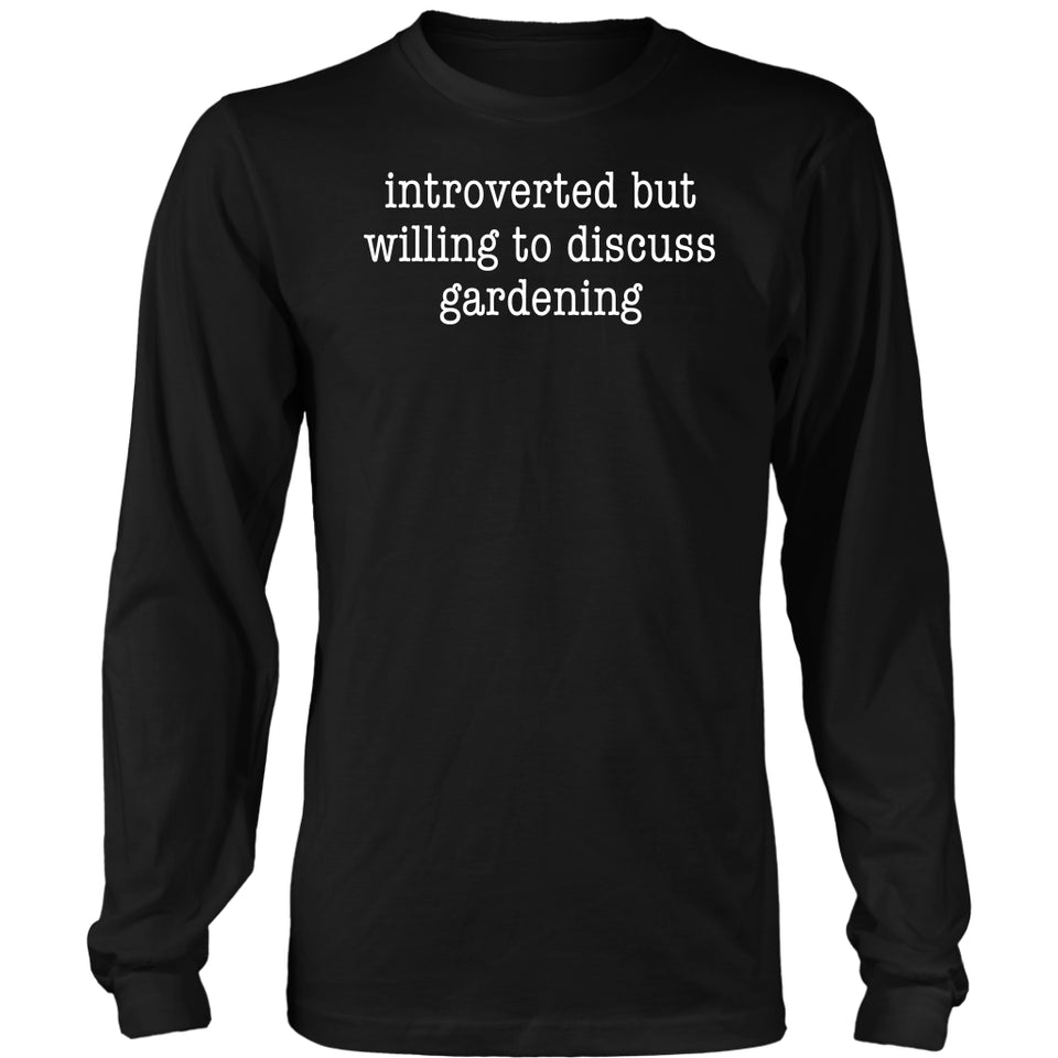 Introverted But Willing to Gardening - Long Sleeve Tee