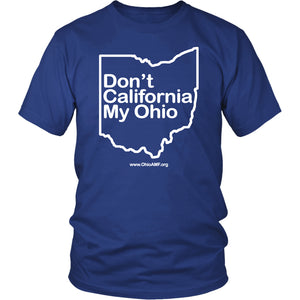 OAMF - Don't California My Ohio Unisex Tee