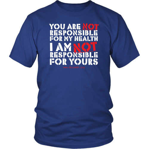 OAMF - You Are NOT Responsible for My Health - Unisex Tee