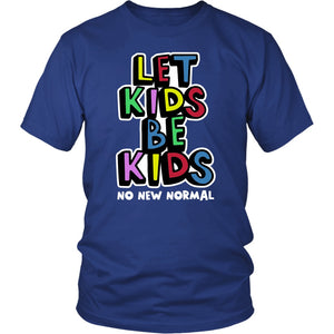 Let Kids Be Kids: No New Normal (colors) - Unisex Tee