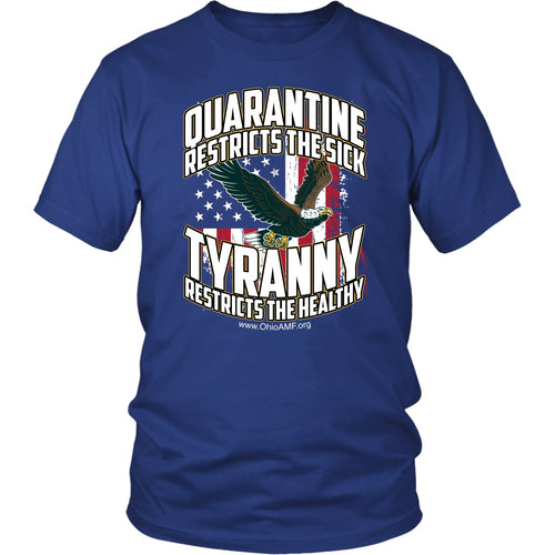 OAMF - Quarantine Restricts the Sick - Tyranny Restricts the Healthy (eagle) - Unisex Tee