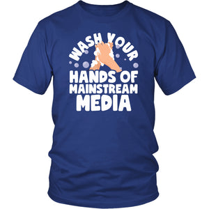 Wash Your Hands of Mainstream Media - Unisex Tee