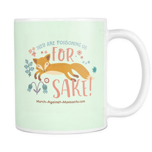 "Drinkware - ""They're Poisoning Us For Fox Sake!"" 11oz. Mug"