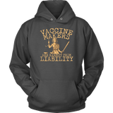 Vaccine Makers are Exempt From Liability - Hoodie