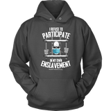 HFLA - I Refuse to Participate in My Own Enslavement - Hoodie