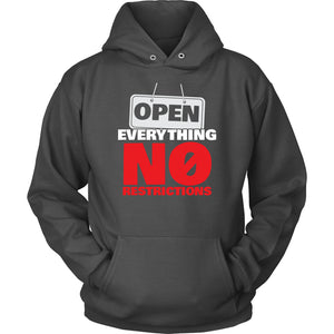 Open Everything No Restrictions - Hoodie