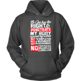 No One Has the Right To Penetrate My Body - Hoodie
