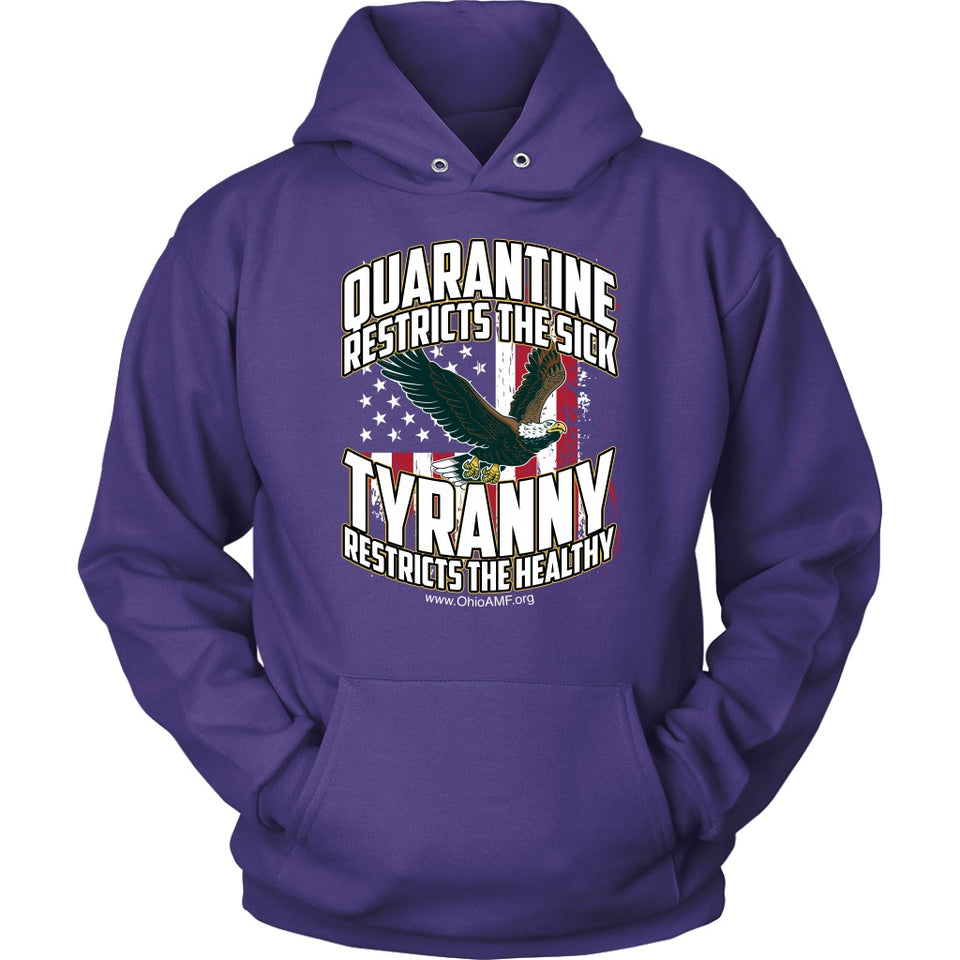 OAMF - Quarantine Restricts the Sick - Tyranny Restricts the Healthy (eagle) - Hoodie