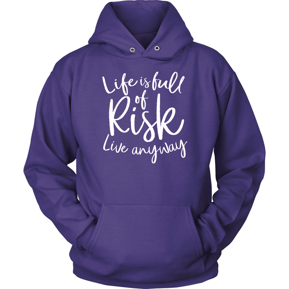 Life is Full of Risk - Live Anyway - Hoodie