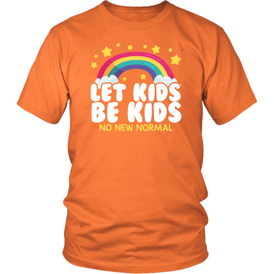 Let Kids Be Kids (No New Normal) - Unisex Tee