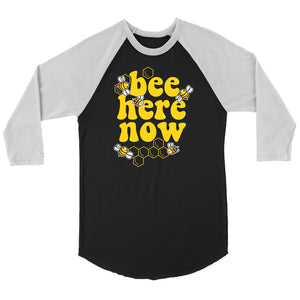 Bee Here Now - 3/4 Raglan