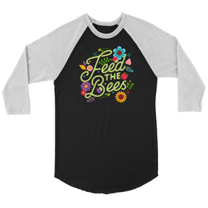 Feed the Bees - 3/4 Raglan Tee