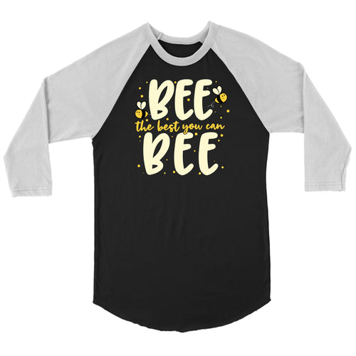 Bee the Best You Can Bee - 3/4 Raglan