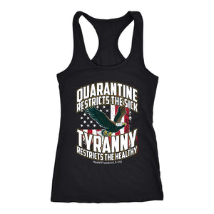 HFLA - Quarantine Restricts the Sick - Tyranny Restricts the Healthy (eagle) - Tank Top