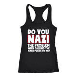 Do You Nazi the Problem With Calling the Mask Police On Me? - Tank Top