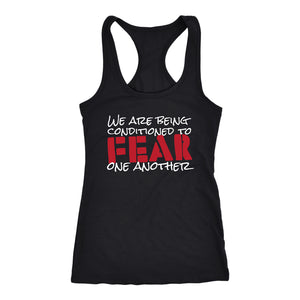 We Are Being Conditioned to Fear One Another - Tank Top