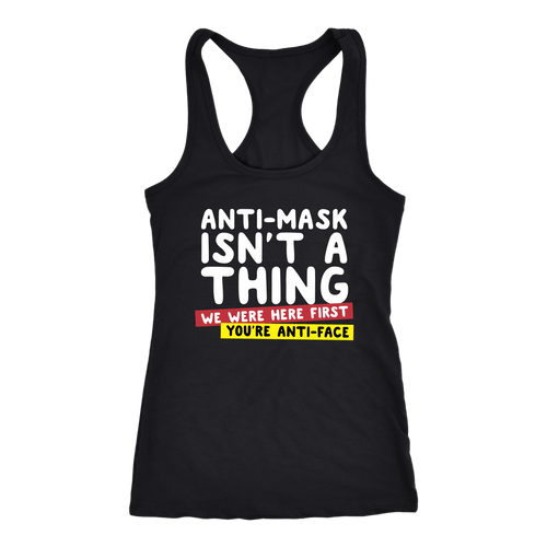 Anti-Mask Isn't a Thing We Were Here First - Tank Top
