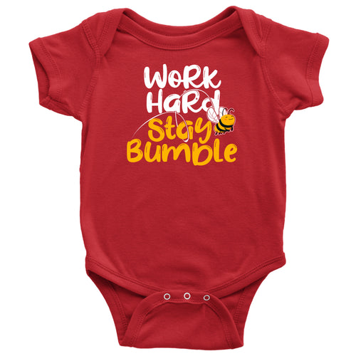 Work Hard Stay Bumble - Baby Onesie