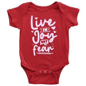 Live in Joy Not Fear - Onesie