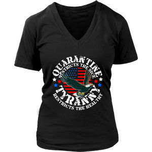 Quarantine Restricts the Sick - Tyranny Restricts the Healthy (circle) - Women's V-Neck Tee