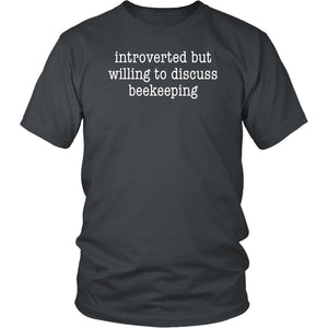 Introverted But Willing to Discuss Beekeeping - Unisex Tee