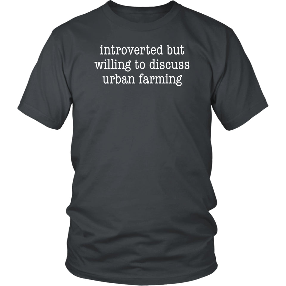 Introverted But Willing to Urban Farming - Unisex Tee