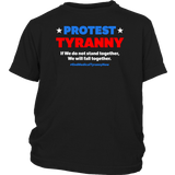 Protest Tyranny - Youth Tee