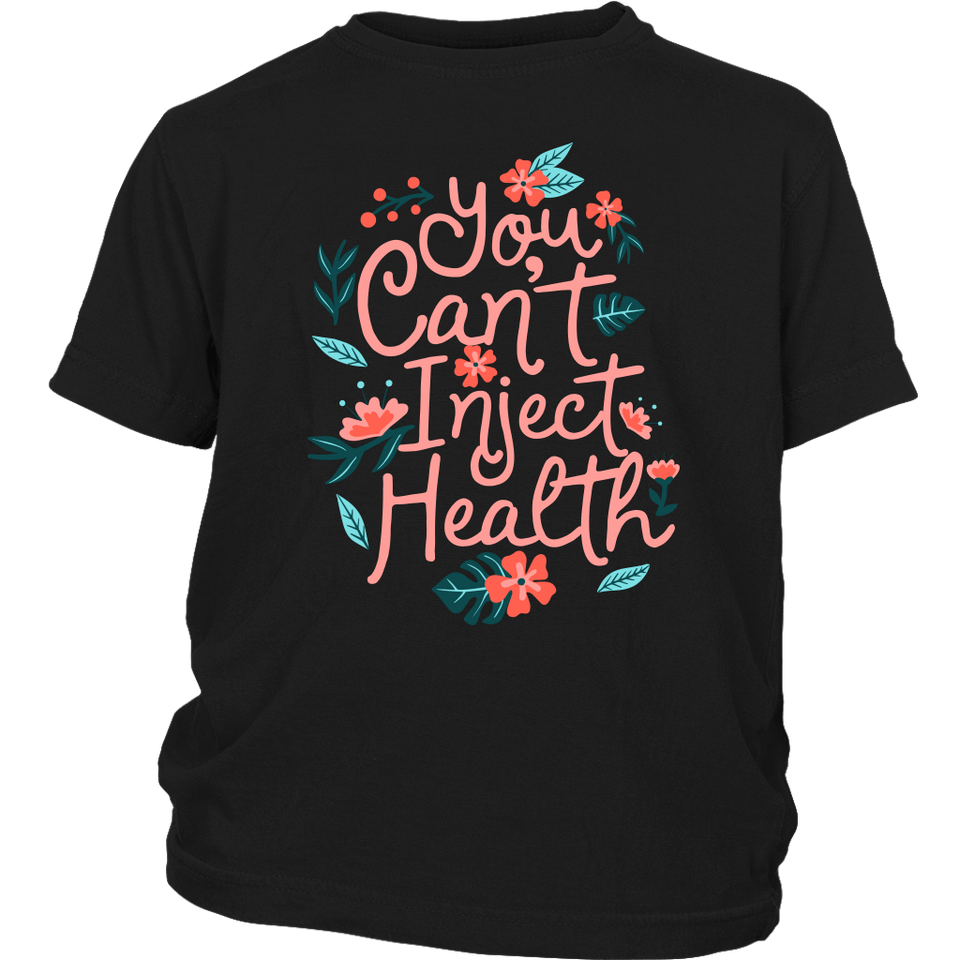 You Can't Inject Health - Youth Tee