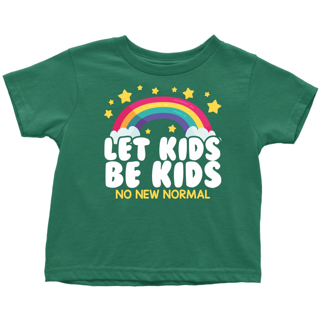 Let Kids Be Kids (No New Normal) - Toddler Tee