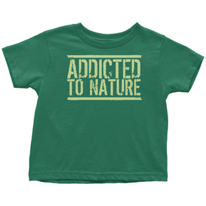 Addicted to Nature - Toddler Tee