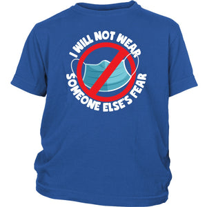 I Will Not Wear Someone Else's Fear - Youth Tee