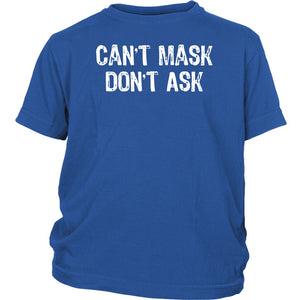Can't Mask Don't Ask - Youth Tee