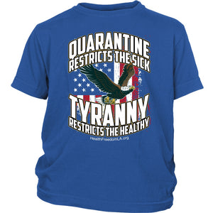 HFLA - Quarantine Restricts the Sick - Tyranny Restricts the Healthy (eagle) - Youth Tee