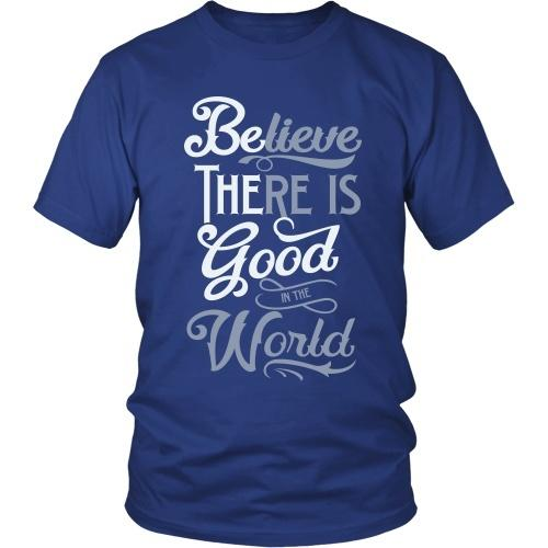T-shirt - Be The Good/Believe There Is Good In The World - Unisex Tee